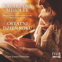 Ostatni dzień roku - Katarzyna Misiołek - audiobook