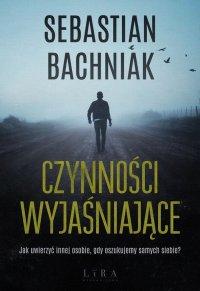 Czynności wyjaśniające - Sebastian Bachniak - ebook