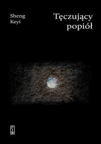 Tęczujący popiół - Sheng Keyi - ebook