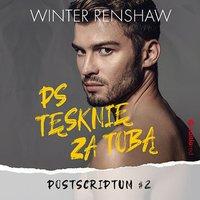 PS Tęsknię za tobą. Tom 2 - Winter Renshaw - audiobook