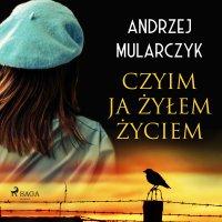 Czyim ja żyłem życiem - Andrzej Mularczyk - audiobook
