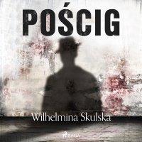 Pościg - Wilhelmina Skulska - audiobook