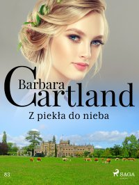 Z piekła do nieba - Ponadczasowe historie miłosne Barbary Cartland - Barbara Cartland - ebook