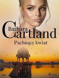 Pachnący kwiat - Ponadczasowe historie miłosne Barbary Cartland - Barbara Cartland - ebook