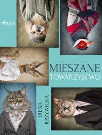 Mieszane towarzystwo - Irena Krzywicka - ebook