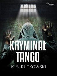 Kryminał tango - K. S. Rutkowski - ebook