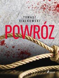 Powróz - Tomasz Białkowski - ebook