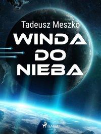 Winda do nieba - Tadeusz Meszko - ebook