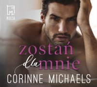 Zostań dla mnie. Tom 4 - Corinne Michaels - audiobook