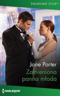 Zamieniona panna młoda - Jane Porter - ebook