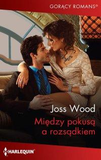 Między pokusą a rozsądkiem - Joss Wood - ebook
