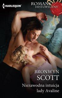 Niezawodna intuicja lady Avaline - Bronwyn Scott - ebook