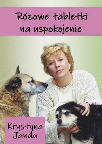 Różowe tabletki na uspokojenie - Krystyna Janda - ebook