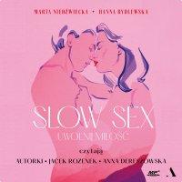 Slow sex. Uwolnij miłość - Hanna Rydlewska - audiobook