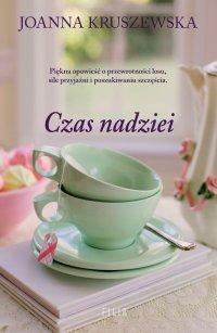 Czas nadziei - Joanna Kruszewska - ebook