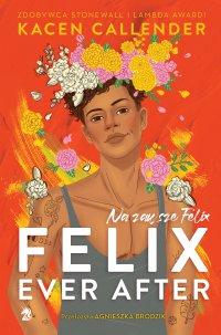 Felix Ever After. Na zawsze Felix - Kacen Callender - ebook