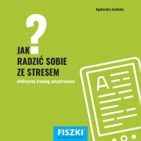 Jak radzić sobie ze stresem? - Agnieszka Jasińska - ebook