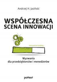 Współczesna scena innowacji - Andrzej H. Jasiński - ebook
