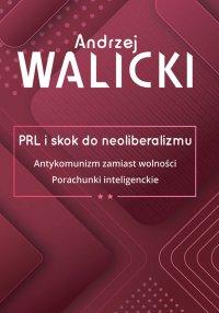 PRL i skok do neoliberalizmu. Tom 2 - Andrzej Walicki - ebook