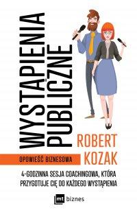 Wystąpienia publiczne - Robert Kozak - ebook