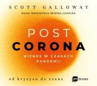 POST CORONA - od kryzysu do szans - Scott Galloway - audiobook