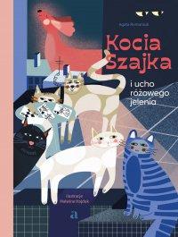 Kocia szajka i ucho różowego jelenia - Agata Romaniuk - ebook