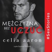 Mężczyzna bez uczuć - Celia Aaron - audiobook