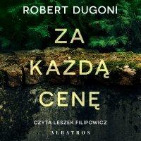 Za każdą cenę - Robert Dugoni - audiobook