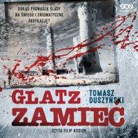 Glatz. Zamieć - Tomasz Duszyński - audiobook