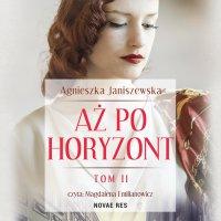 Aż po horyzont. Tom II - Agnieszka Janiszewska - audiobook