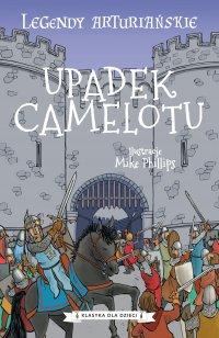 Legendy arturiańskie. Tom 10. Upadek Camelotu - Autor nieznany - ebook