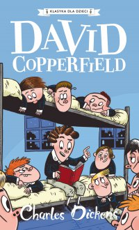 Klasyka dla dzieci. Charles Dickens. Tom 4. David Copperfield - Charles Dickens - ebook