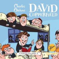 Klasyka dla dzieci. Charles Dickens. Tom 4. David Copperfield - Charles Dickens - audiobook