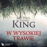 W wysokiej trawie - Stephen King - audiobook