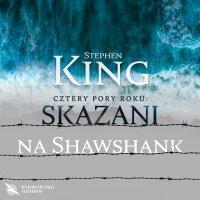 Wiosna nadziei: Skazani na Shawshank - Stephen King - audiobook