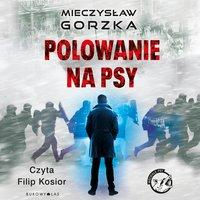 Polowanie na psy - Mieczysław Gorzka - audiobook