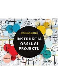 Instrukcja obsługi projektu - Marcin Żmigrodzki - ebook