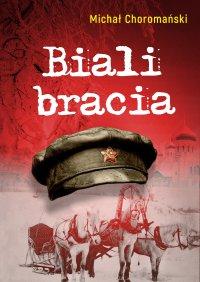 Biali bracia - Michał Choromański - ebook