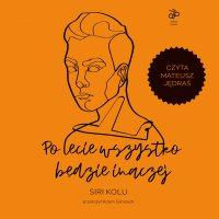 Po lecie wszystko będzie inaczej - Siri Kolu - audiobook