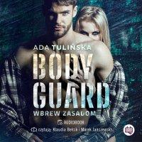 Bodyguard. Wbrew zasadom - Ada Tulińska - audiobook