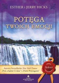Potęga twoich emocji - Esther Hicks - ebook