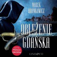 Oblężenie Gdańska - Marek Adamkowicz - audiobook
