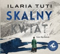 Skalny kwiat - Ilaria Tuti - audiobook