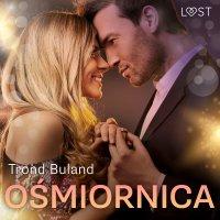 Ośmiornica - opowiadanie erotyczne - Trond Buland - audiobook