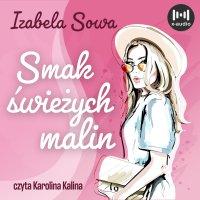 Smak świeżych malin - Izabela Sowa - audiobook