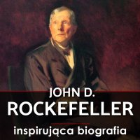 John D. Rockefeller. Droga na szczyt. Historia, która inspiruje - Witold Adamski - audiobook