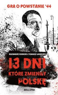 13 dni, które zmieniły Polskę - Kazimierz Kunicki - ebook