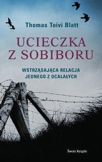 Ucieczka z Sobiboru - Thomas Toivi Blatt - ebook