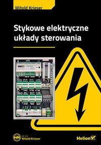 Stykowe elektryczne układy sterowania - Witold Krieser - ebook