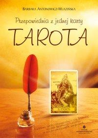 Przepowiednia z jednej karty Tarota - Barbara Antonowicz-Wlazińska - ebook